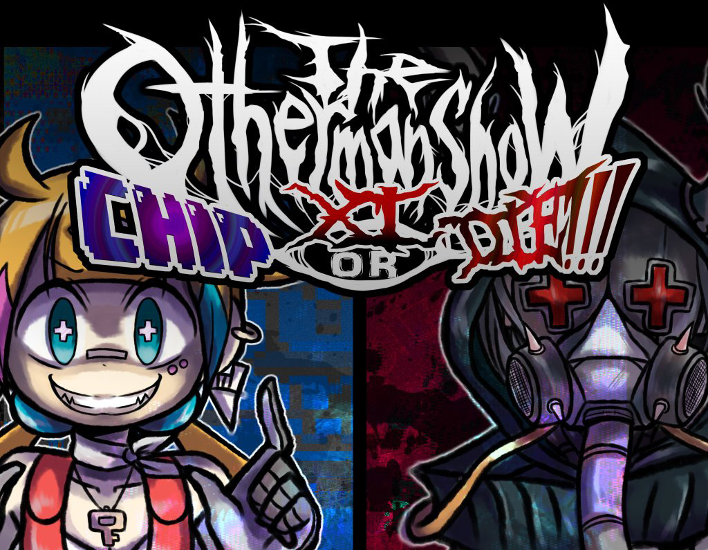 Otherman Show Chip or DIE!!
