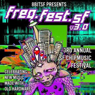 サンフランシスコのチップフェス「Freq Fest SF v3.0」開催決定!